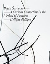 Bojan sarcevic: A Curious Contortion in the Method of Progress - L'ellipse d'ellipse