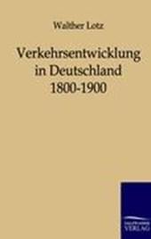 Verkehrsentwicklung in Deutschland 1800-1900