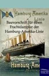 Bauvorschrift für einen Frachtdampfer der Hamburg-Amerika-Linie