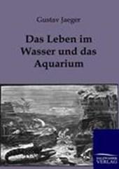 Das Leben im Wasser und im Aquarium