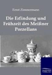 Die Erfindung und Frühzeit des Meißner Porzellans