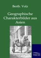Geographische Charakterbilder aus Asien