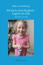 Schönberg, B: Ich kann schon Englisch! - English for Kids