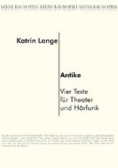 Antike. Vier Texte für Theater und Hörfunk