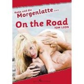 Katja und die Morgenlatte - On the road