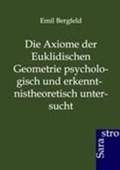 Die Axiome der Euklidischen Geometrie psychologisch und erkenntnistheoretisch untersucht