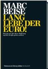 Lang lebe der Euro!