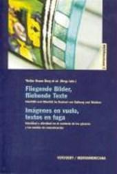 Fliegende Bilder, fliehende Texte / Imágenes en vuelo, textos en fuga