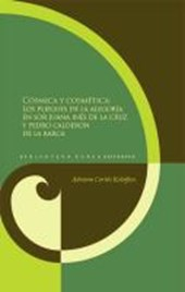 Cósmica y cosmética: pliegues de la alegoría en sor Juana Inés de la Cruz y Pedro Calderón de la Barca.