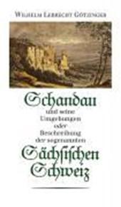 Schandau und seine Umgebungen oder Beschreibung der sogenannten Sächsischen Schweiz