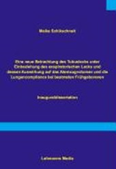 Eine neue Betrachtung des Tubuslecks unter Einbeziehung des exspiratorischen Lecks und dessen Auswirkungen auf das Atemzugvolumen und die Lundencompliance bei beatmeten Frühgeborenen