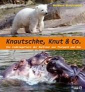 Knautschke, Knut & Co.