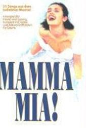 Mamma Mia. Arrangiert für Klavier und Gesang, Komplett mit Texten und Akkord-Griffbildern für Gitarre