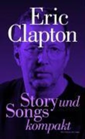 Eric Clapton - Story and Songs kompakt