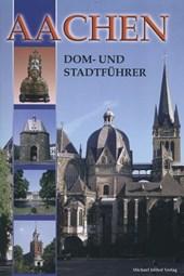 Aachen - Dom- und Stadtführer