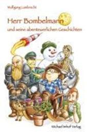 Herr Bombelmann und seine abenteuerlichen Geschichten