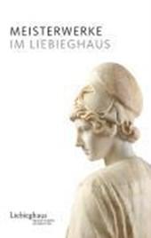 Meisterwerke im Liebighaus