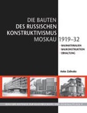 Die Bauten des russischen Konstruktivismus Moskau 1919-32