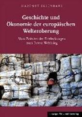 Geschichte und Ökonomie der europäischen Welteroberung