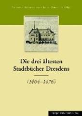 Die drei ältesten Stadtbücher Dresdens 1404 -