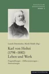 Karl von Holtei (1798-1880) Leben und Werk
