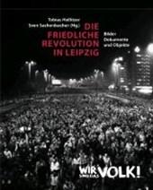 Die Friedliche Revolution in Leipzig. 2 Bände