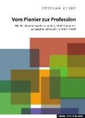 Vom Pionier zur Profession