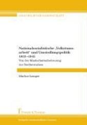 """Nationalsozialistische """"Volkstumsarbeit"""" und Umsiedlungspolitik 1933 -"""