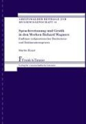 Sprachvertonung und Gestik in den Werken Richard Wagners