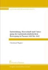 Entwicklung, Herrschaft und Untergang der nationalsozialistischen Bewegung in Passau 1920 bis