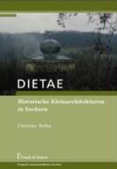 DIETAE. Historische Kleinarchitekturen in Sachsen