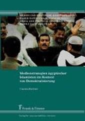 Medienstrategien ägyptischer Islamisten im Kontext von Demokratisierung