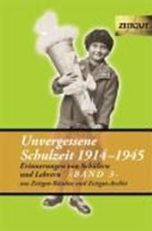 Unvergessene Schulzeit 3. 1914 -