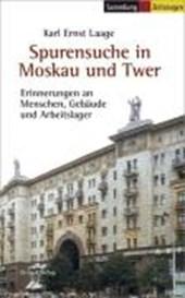 Spurensuche in Moskau und Twer