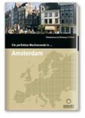 Ein perfektes Wochenende in... Amsterdam