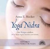 Yoga Nidra - Den Körper stärken - Reise durch Organe, Knochen und Gelenke - Geführte Yoga Nidra-Übungen