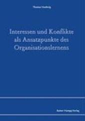 Interessen und Konflikte als Ansatzpunkte des Organisationslernens
