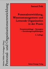 Personalentwicklung, Wissensmanagement und Lernende Organisation in der Praxis