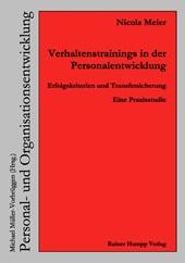 Verhaltenstrainings in der Personalentwicklung. Erfolgskriterien und Transfersicherung. Eine Praxisstudie
