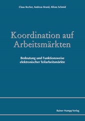 Koordination auf Arbeitsmärkten. Bedeutung und Funktionsweise elektronischer Teilarbeitsmärkte