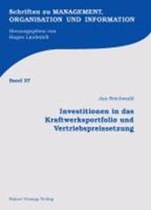 Investitionen in das Kraftwerksportfolio und Vertriebspreissetzung