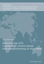 Regional Energy 2050: A sustainability-oriented strategic backcasting methodology for local utilities