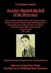 As a boy through the hell of the Holocaust | Zwi H Steinitz |