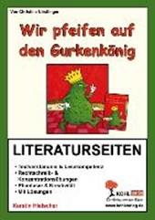 Wir pfeifen auf den Gurkenkönig / Literaturseiten
