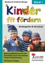 Kinder fit fördern. Band 1 Kindergarten und Vorschule