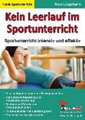 Kein Leerlauf im Sportunterricht Sportunterricht intensiv und effektiv