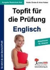 Topfit für die Prüfung - Englisch Abschluss 10. Klasse (Ausgabe Realschule Süd)