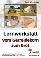"""Lernwerkstatt """"Vom Getreidekorn zum Brot"""""""