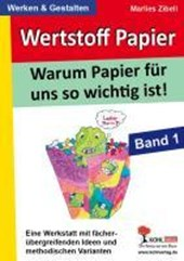 Werkstoff Papier / Band 1 Warum Papier für uns so wichtig ist!