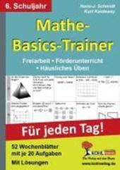 Mathe-Basics-Trainer / 6. Schuljahr Für jeden Tag!